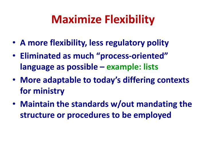 Maximize Flexibility