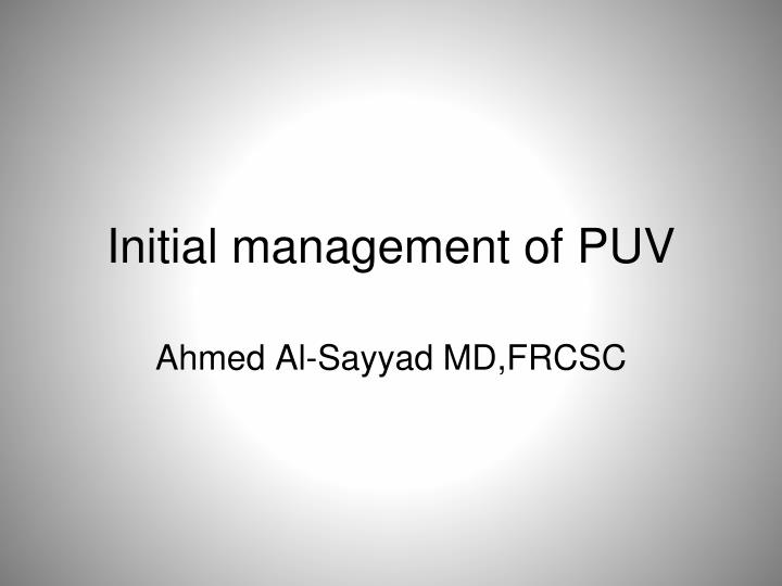 initial management of puv n.