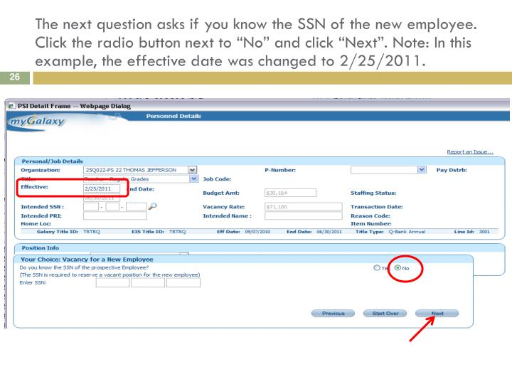 """The next question asks if you know the SSN of the new employee.  Click the radio button next to """"No"""" and click """"Next"""". Note: In this example, the effective date was changed to 2/25/2011."""