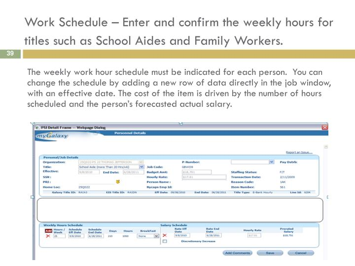 Work Schedule – Enter and confirm the weekly hours for titles such as School Aides and Family Workers.