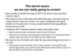 the secret sauce we are not really going to screen