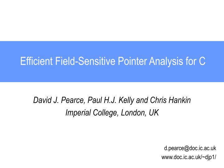 Efficient field sensitive pointer analysis for c