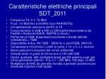 caratteristiche elettriche principali sdt 2011