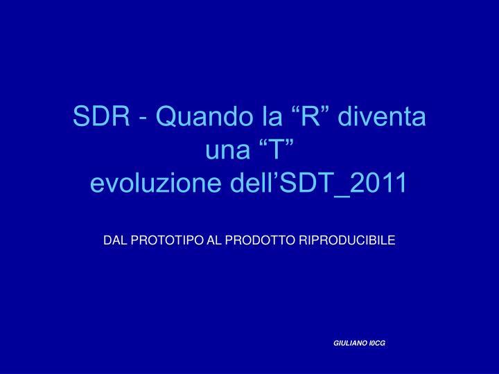 sdr quando la r diventa una t evoluzione dell sdt 2011 n.