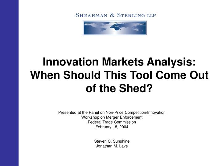 Innovation markets analysis when should this tool come out of the shed