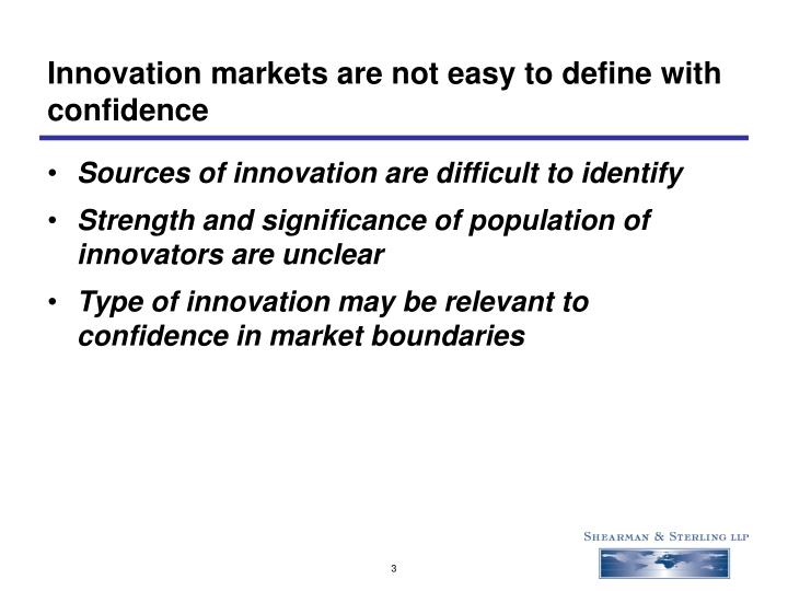 Innovation markets are not easy to define with confidence