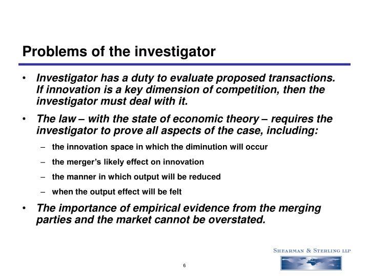 Problems of the investigator