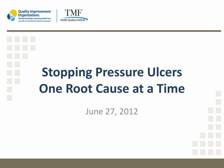 Stopping pressure ulcers one root cause at a time