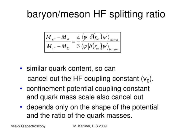 baryon/meson HF splitting ratio