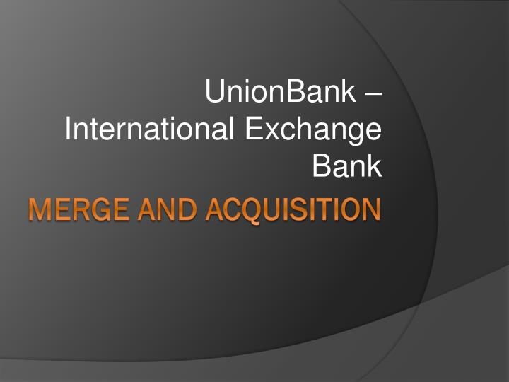 Unionbank international exchange bank