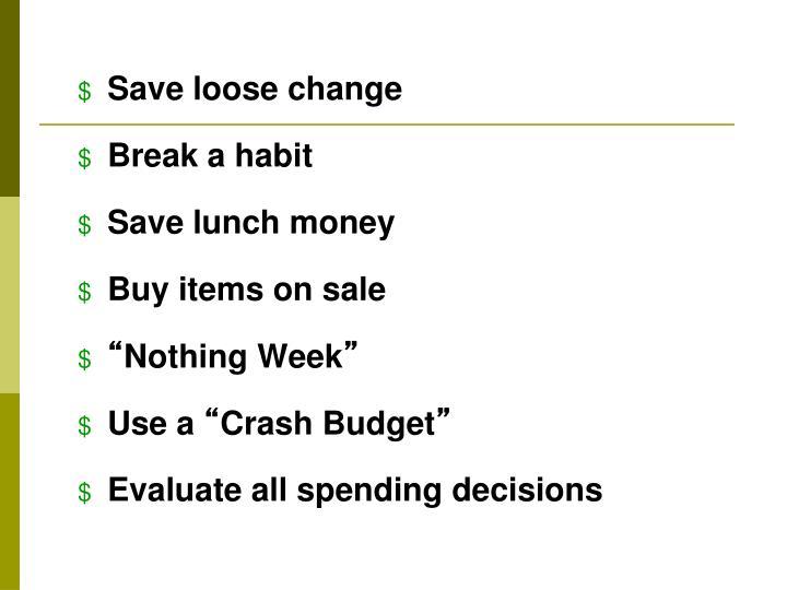Save loose change