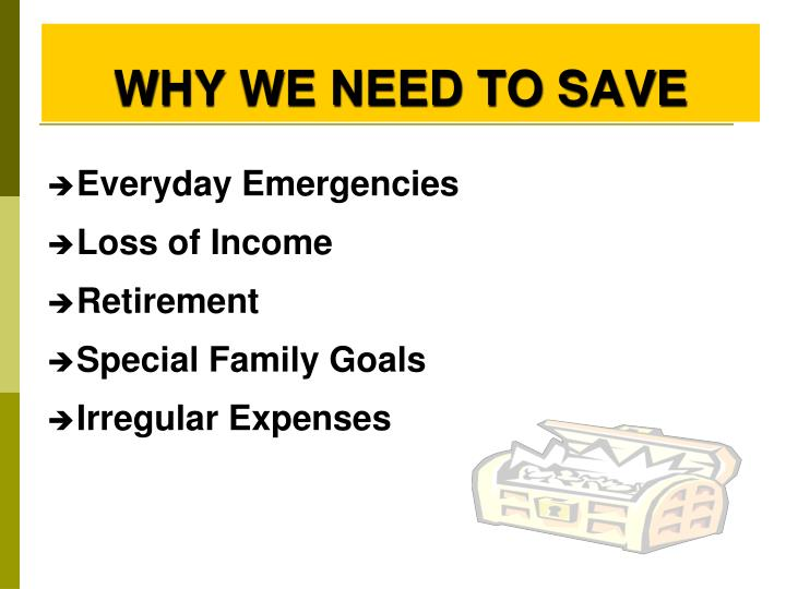 WHY WE NEED TO SAVE