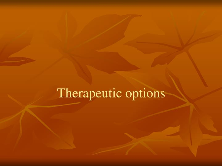Therapeutic options
