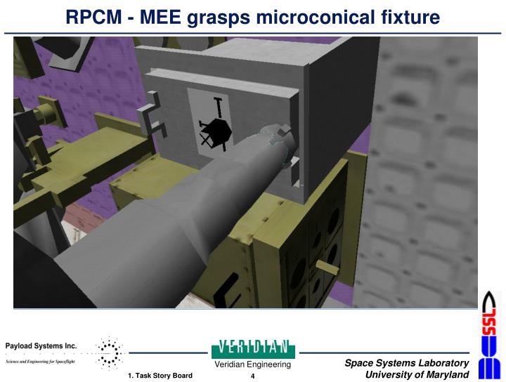 RPCM - MEE grasps microconical fixture