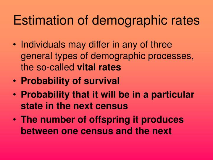 Estimation of demographic rates