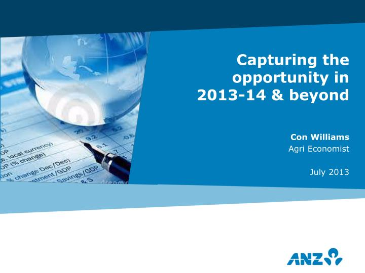 capturing the opportunity in 2013 14 beyond n.