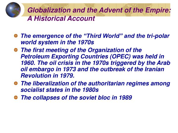 Globalization and the advent of the empire a historical account1