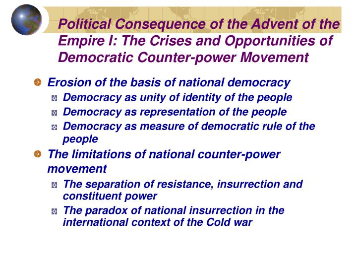 Political Consequence of the Advent of the Empire I: The Crises and Opportunities of Democratic Counter-power Movement