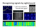 recognizing signals by sight sound