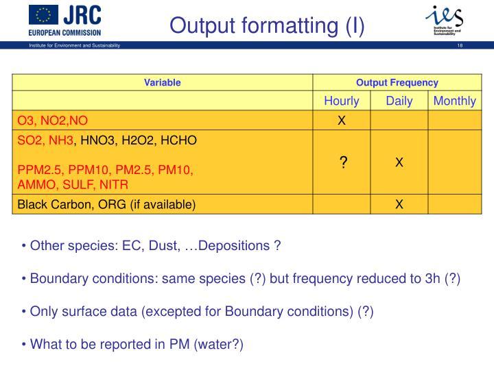 Output formatting (I)