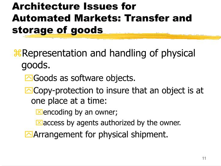 Architecture Issues for Automated Markets: Transfer and storage of goods