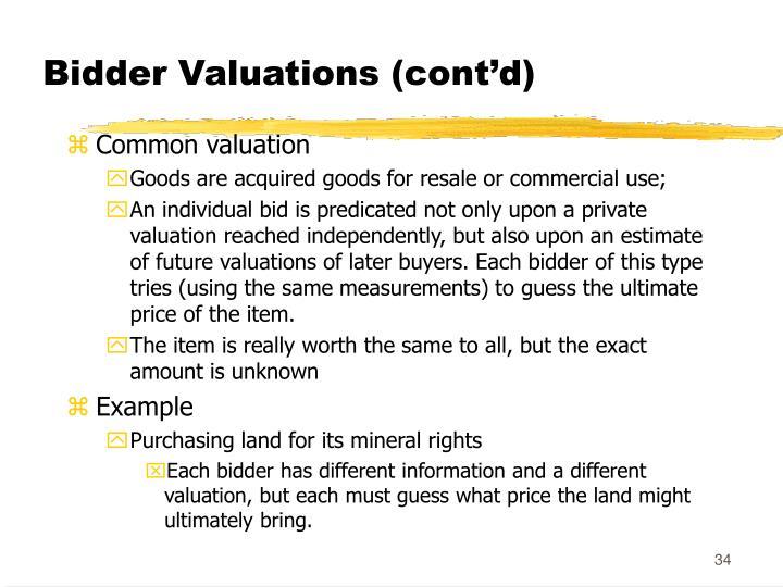 Bidder Valuations (cont'd)