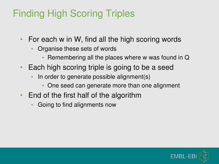 Finding High Scoring Triples