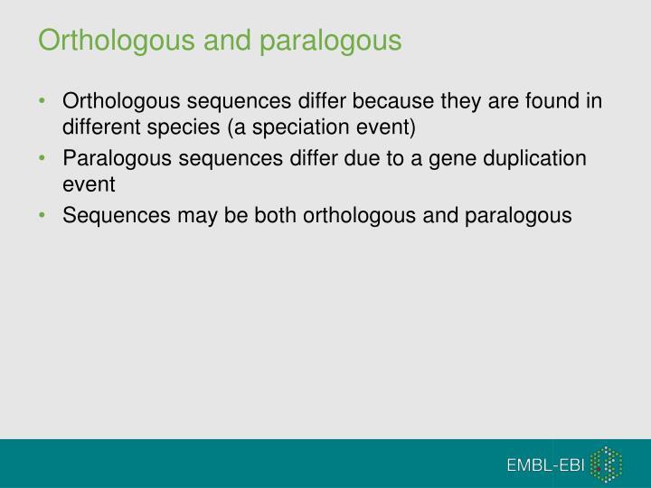 Orthologous and paralogous