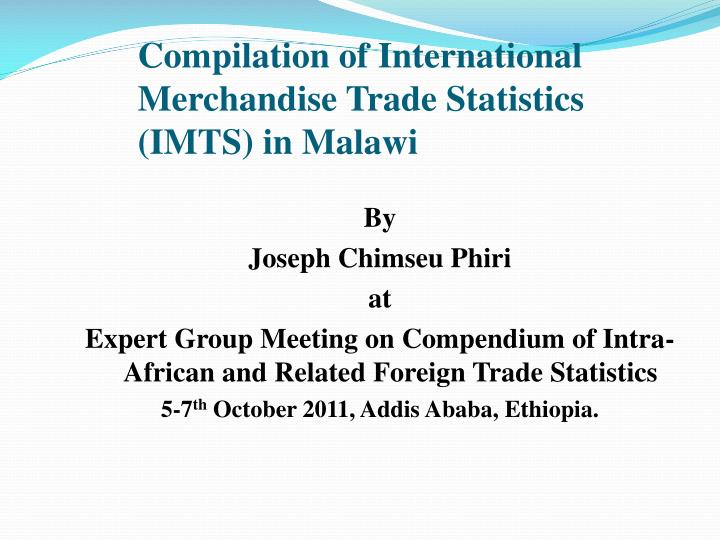 compilation of international merchandise trade statistics imts in malawi n.