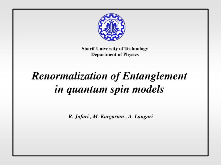 Renormalization of entanglement in quantum spin models