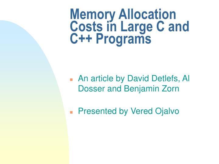 Memory allocation costs in large c and c programs
