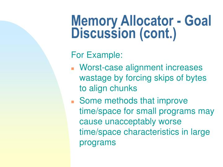 Memory Allocator - Goal Discussion (cont.)