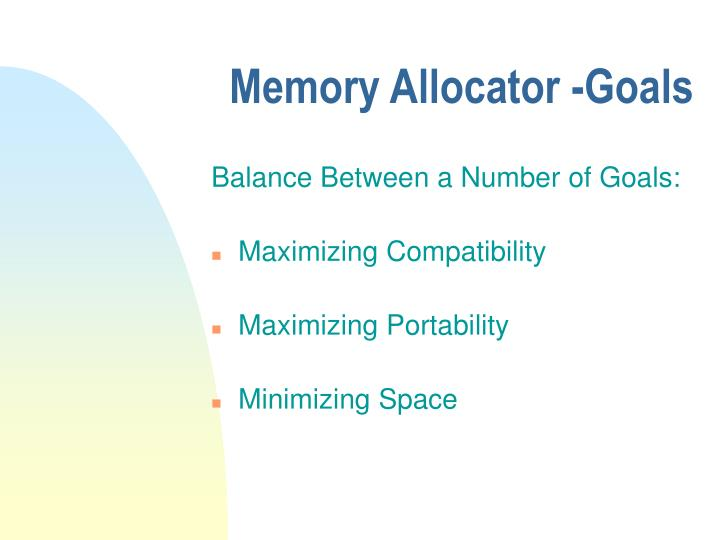 Memory Allocator -Goals