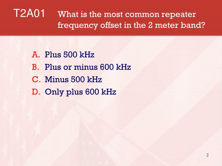 T2a01 what is the most common repeater frequency offset in the 2 meter band