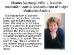 sharon salzberg 1952 buddhist meditation teacher and cofounder of insight meditation society