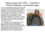 wayne liquorman 1951 student of ramesh balsekar and advaita sage