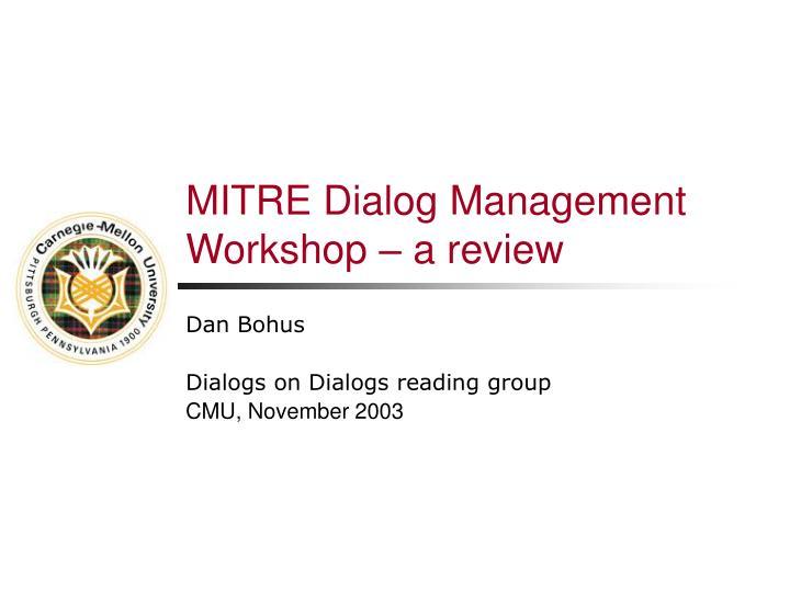 mitre dialog management workshop a review n.