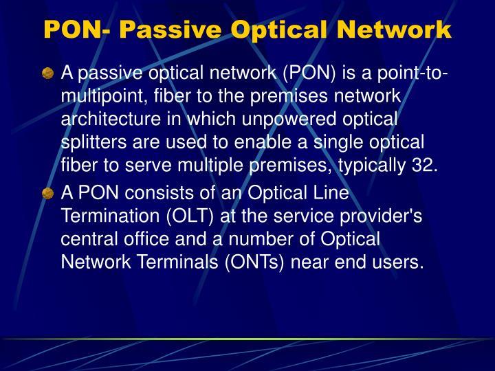PON- Passive Optical Network