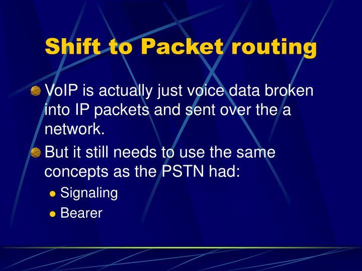 Shift to Packet routing