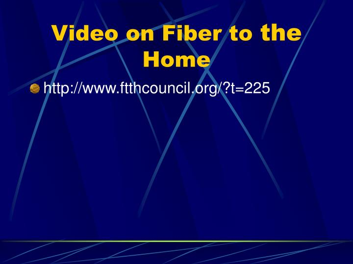 Video on fiber to the home