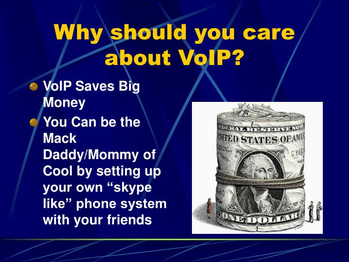 Why should you care about VoIP?