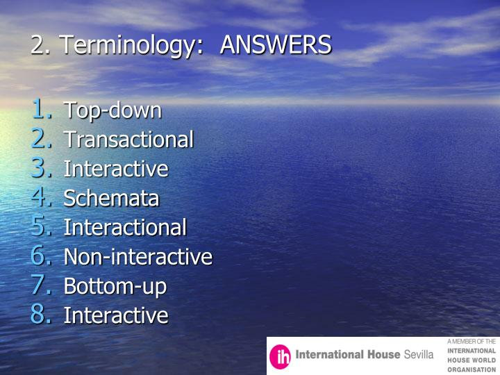 2. Terminology:  ANSWERS