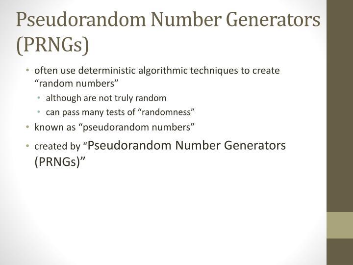 Pseudorandom Number Generators (PRNGs)