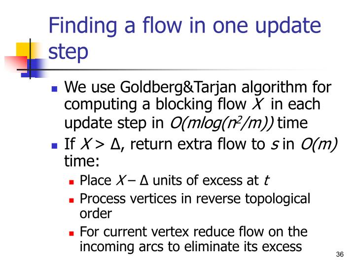 Finding a flow in one update step