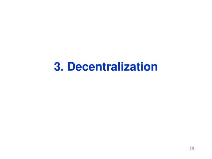 3. Decentralization
