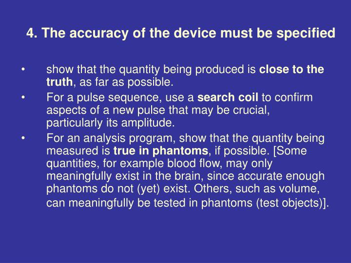 4. The accuracy of the device must be specified