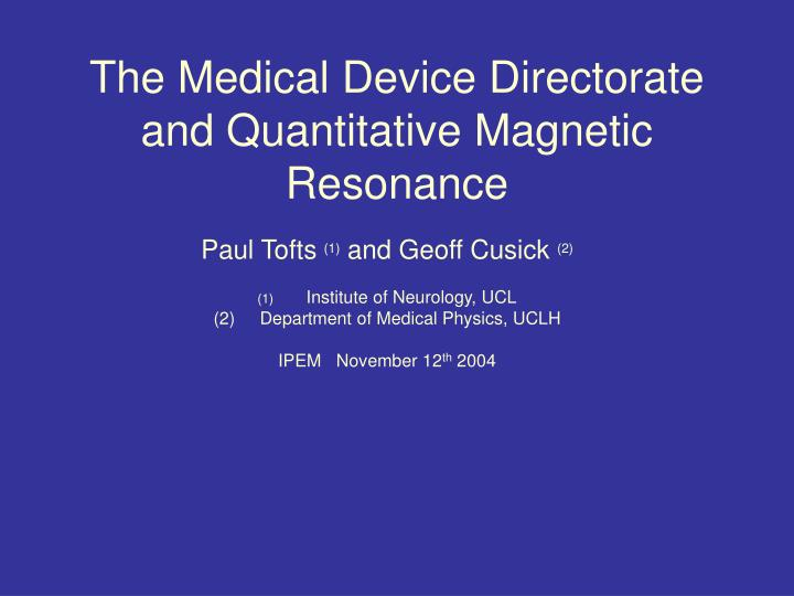 The medical device directorate and quantitative magnetic resonance