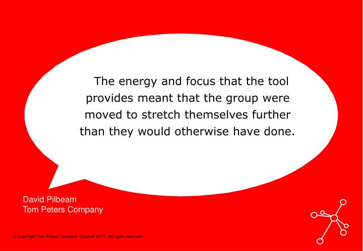 The energy and focus that the tool provides meant that the group were moved to stretch themselves further than they would otherwise have done.