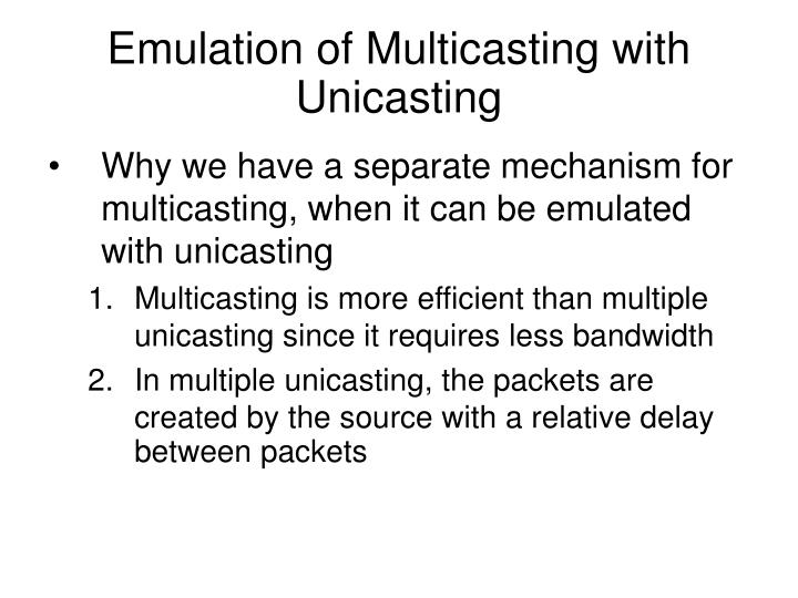Emulation of Multicasting with Unicasting