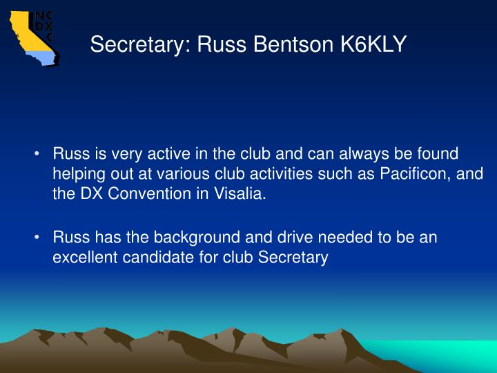 Secretary: Russ Bentson K6KLY